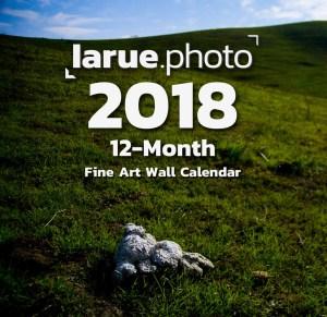 larue.photo 2018 Fine Art Wall Calendars On Sale Now!