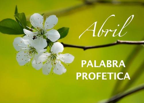 PALABRA PROFÉTICA MES DE ABRIL 2014