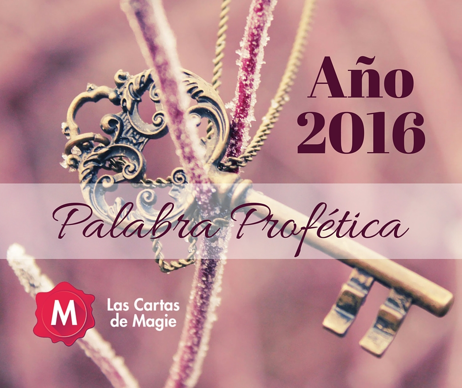 PALABRA PROFÉTICA AÑO 2016