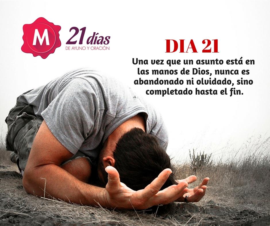 ENFOQUE DE ORACION – AYUNO DE DANIEL – DIA 21