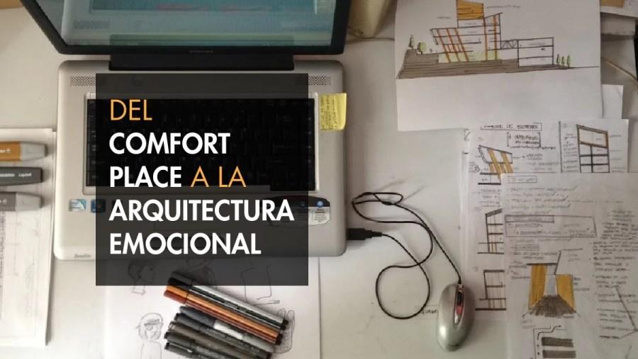 Comfort place y arquitectura emocional