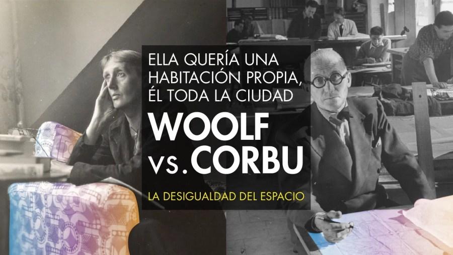 Virginia Woolf y Le Corbusier. La desigualdad del espacio