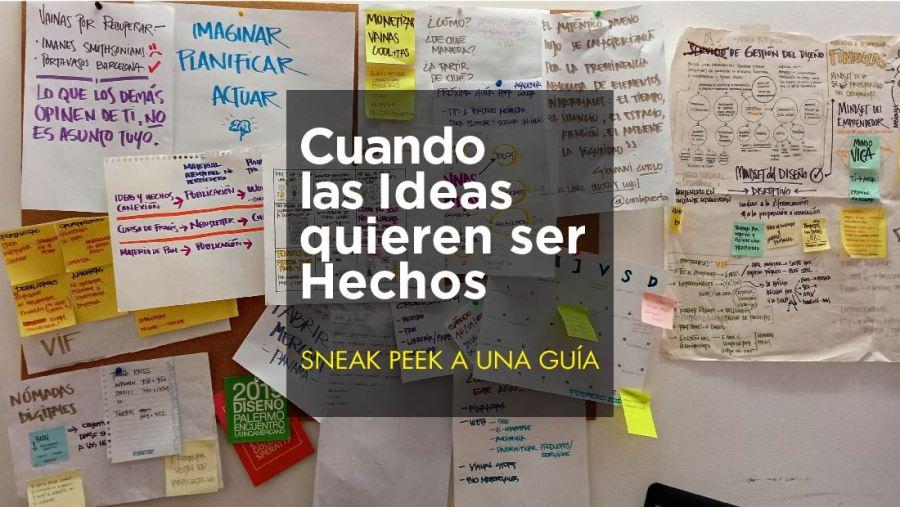 ideas que quieren ser hechos