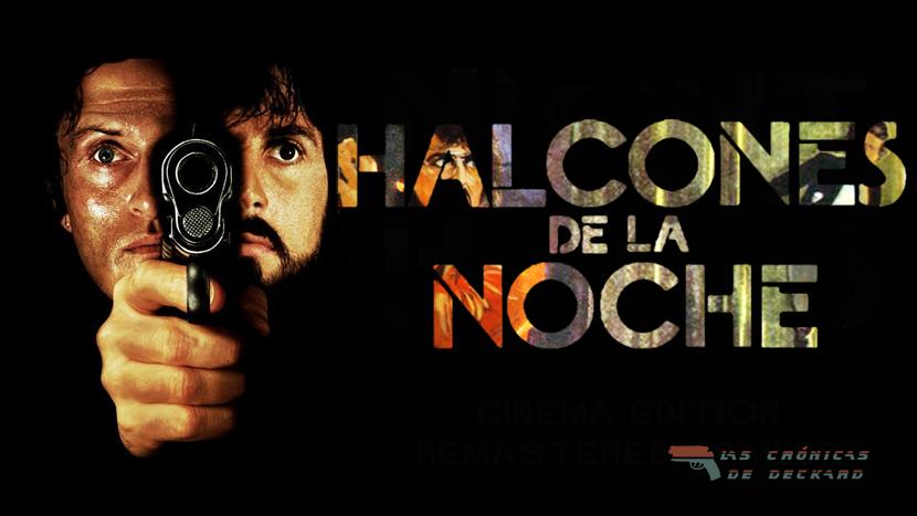 Halcones de la Noche, poster Las Cronicas de Deckard