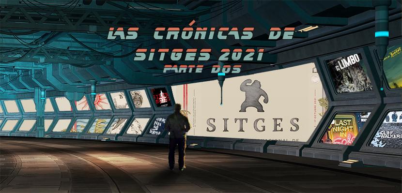 Las Crónicas del Festival de Sitges 2021 Parte 2 Crónicas de Deckard