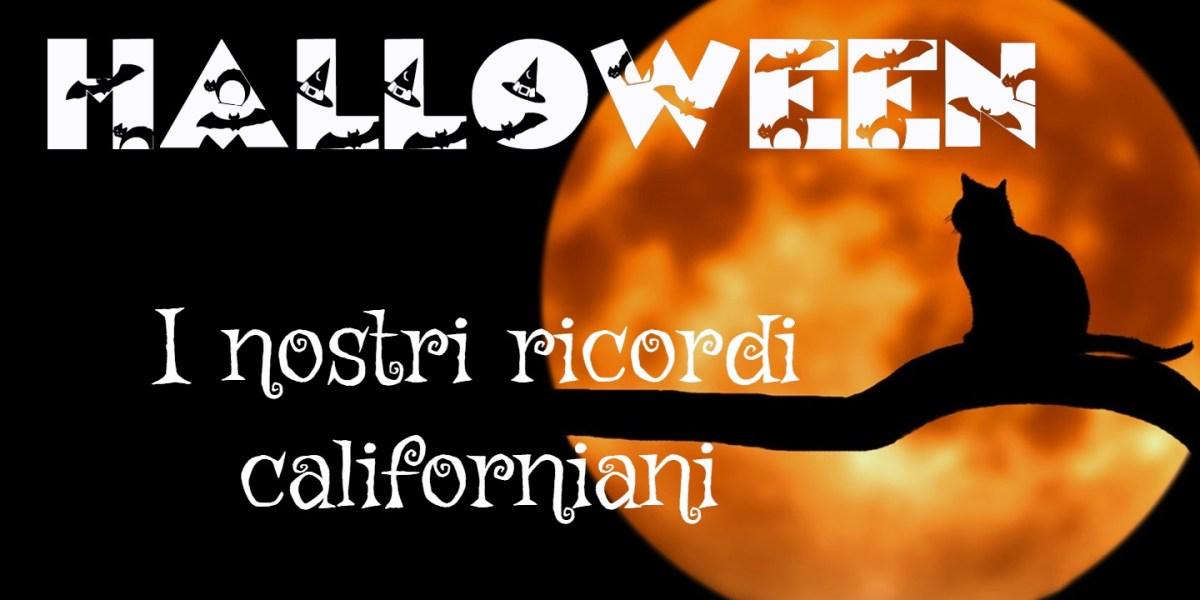 Halloween: ricordi californiani da paura!