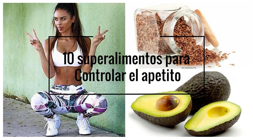 10 superalimentos para Controlar el apetito