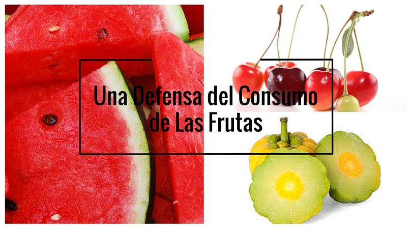 Una Defensa del Consumo de Las Frutas