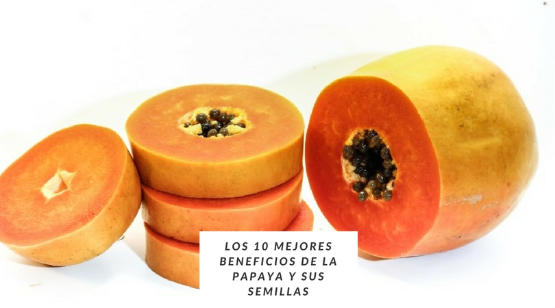Los 10 Mejores Beneficios de La Papaya y Sus Semillas