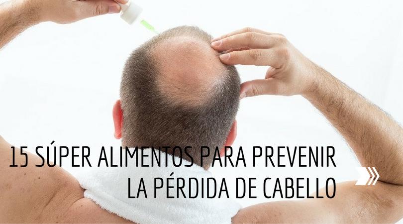 15 Súper Alimentos Para Prevenir La Pérdida De cabello