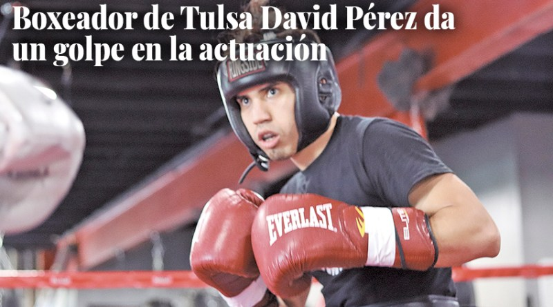 Tulsa Boxer David Perez Tries His Hand at Acting