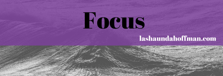 Dealing With Fear – Focus