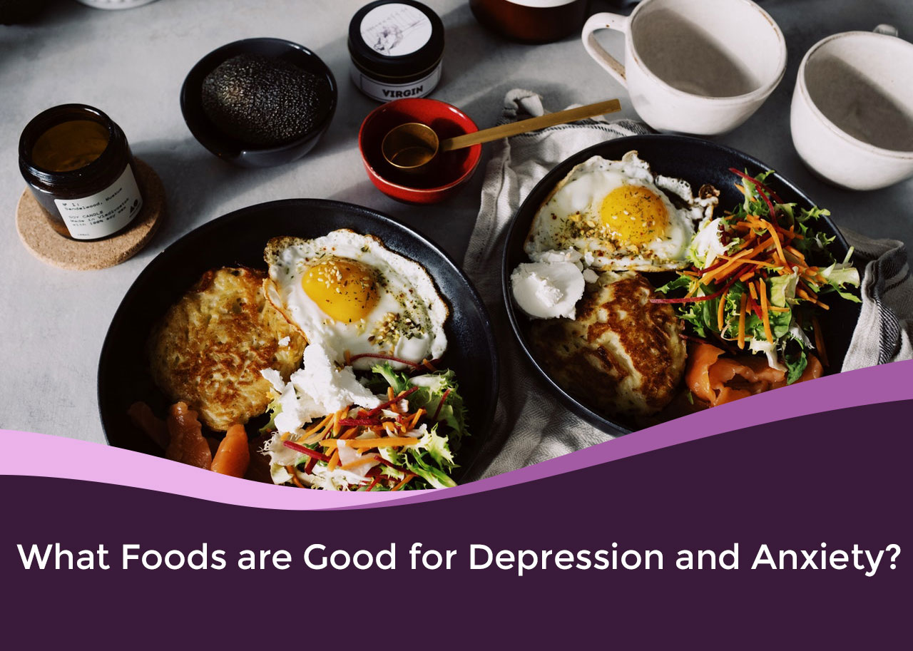 What Foods are Good for Depression and Anxiety