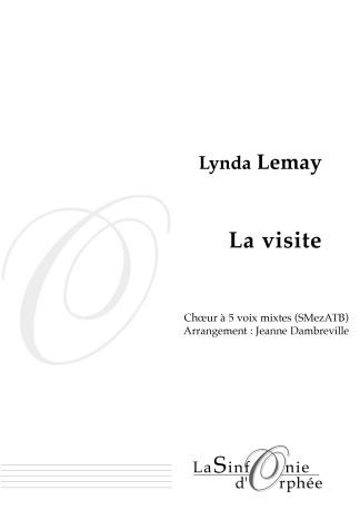 Lynda Lemay, La visite