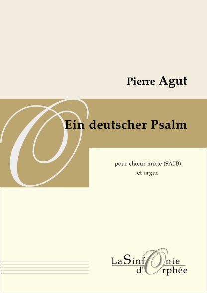 Pierre Agut, Ein deutscher Psalm, Orgue et chœur
