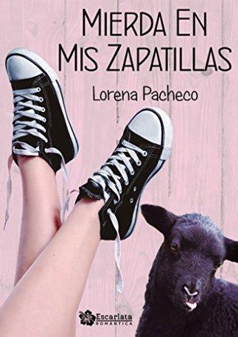 Mierda en mis zapatillas. Lorena Pacheco