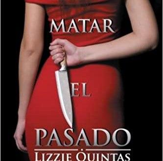 Matar el Pasado de Lizzie Quintas