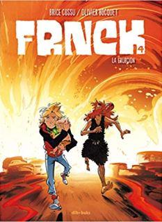 FRNCK 4: LA ERUPCIÓN. OLIVIER BOCQUET, BRICE COSSU. Reseña