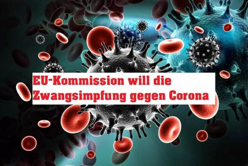 EU-Kommission will die Zwangsimpfung gegen Corona