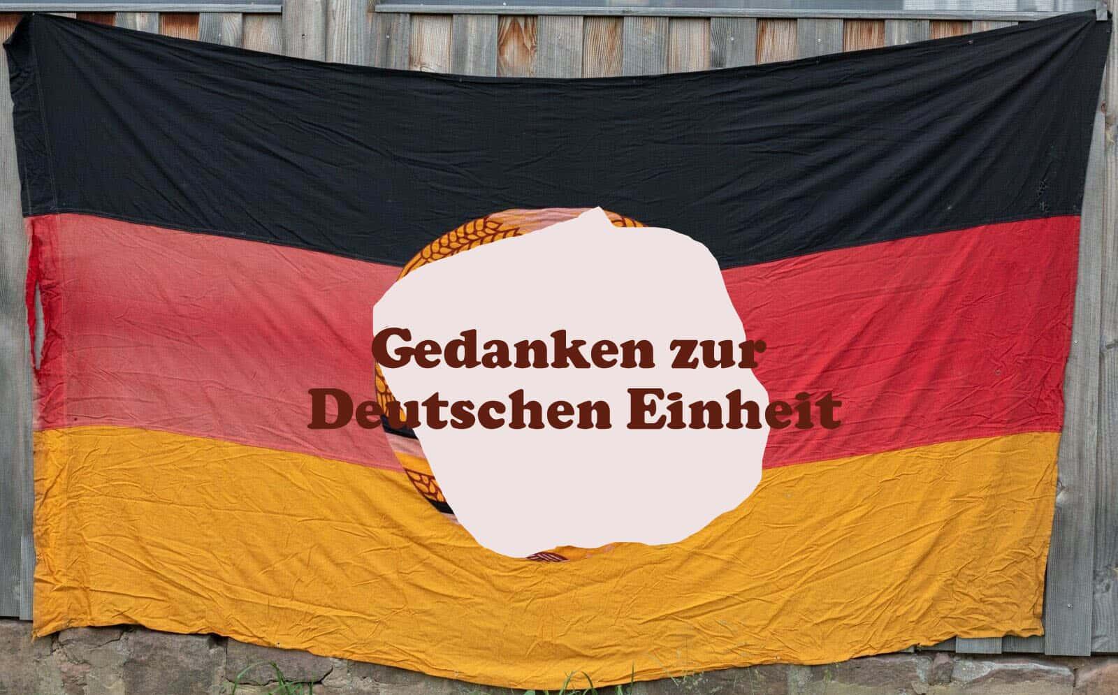 Gedanken zur Deutschen Einheit