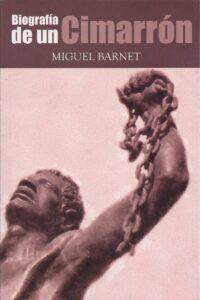 Biografia de un cimarron Miguel Barnet
