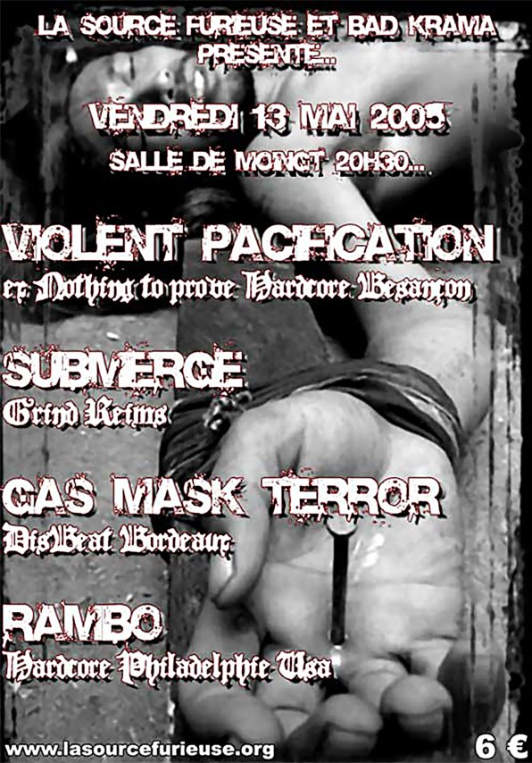 13/05/2005 - Violent Pacification + Submerge + Rambo + Gas Mask Terror @ Montbrison