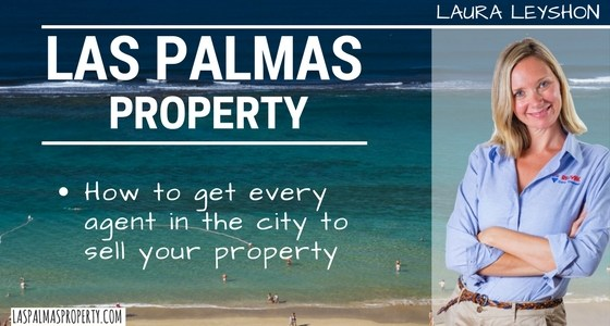How to get every estate agent in Las Palmas to sell your property