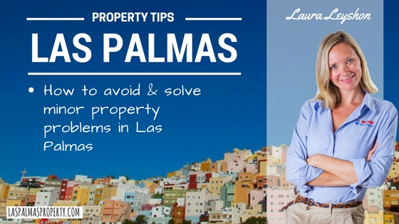 How to avoid and solve minor Las Palmas property problems