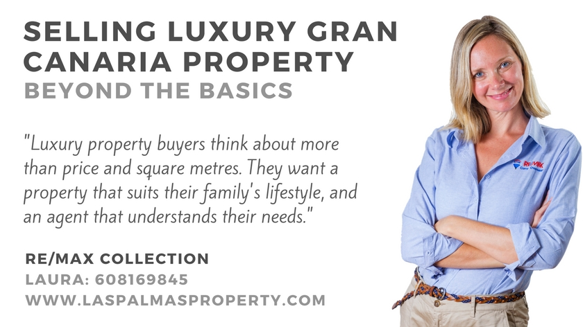 Specialist luxury Gran Canaria property agent Laura Leyshon goes beyond the basics