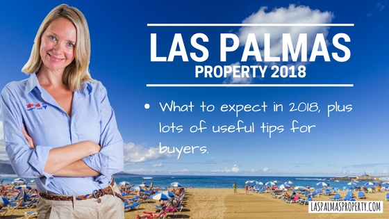 Las Palmas property in 2018: Market summary and buyer tips by resident estate agent Laura Leyshon