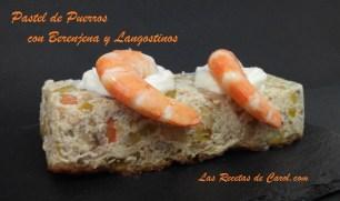 Pastel de Puerros, con Berenjena y Langostinos