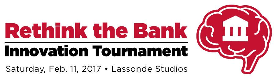 Rethink the Bank Innovaition Tournament