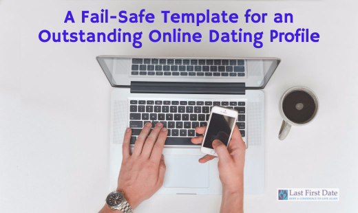 A Fail-Safe Template for an Outstanding Online Dating Profile - Last ...