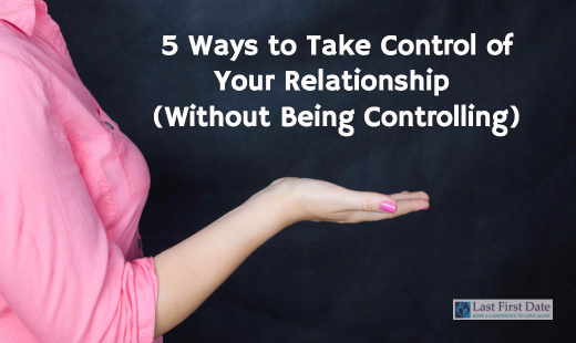 how to gain control in your relationship