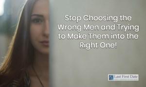 Choosing the Wrong Men
