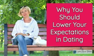 Lower Your Expectations in Dating