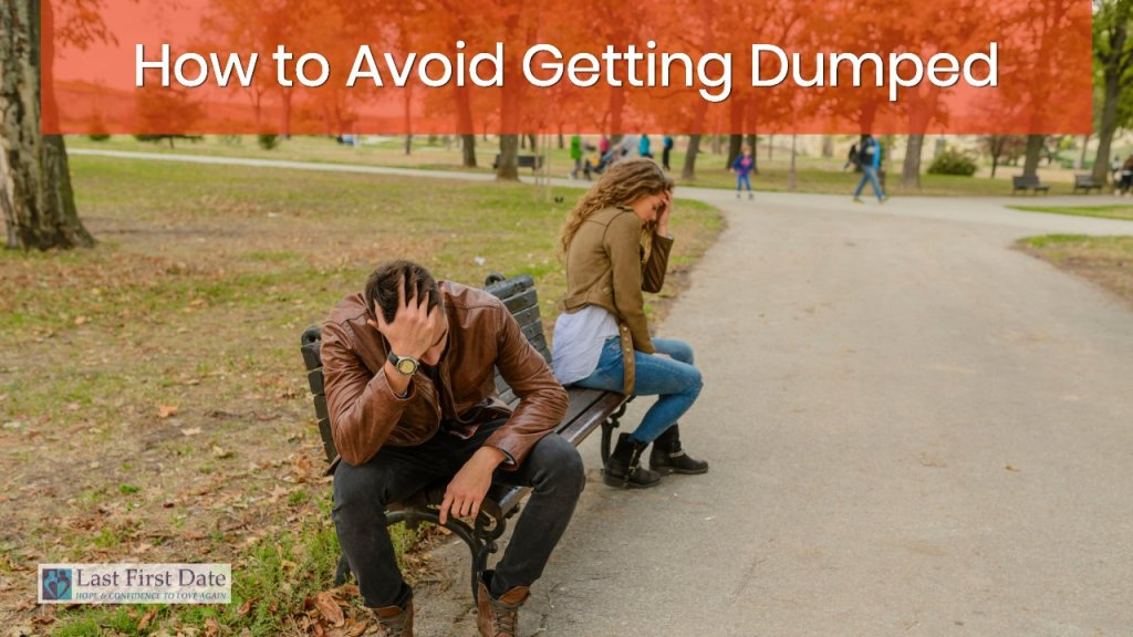 avoid getting dumped