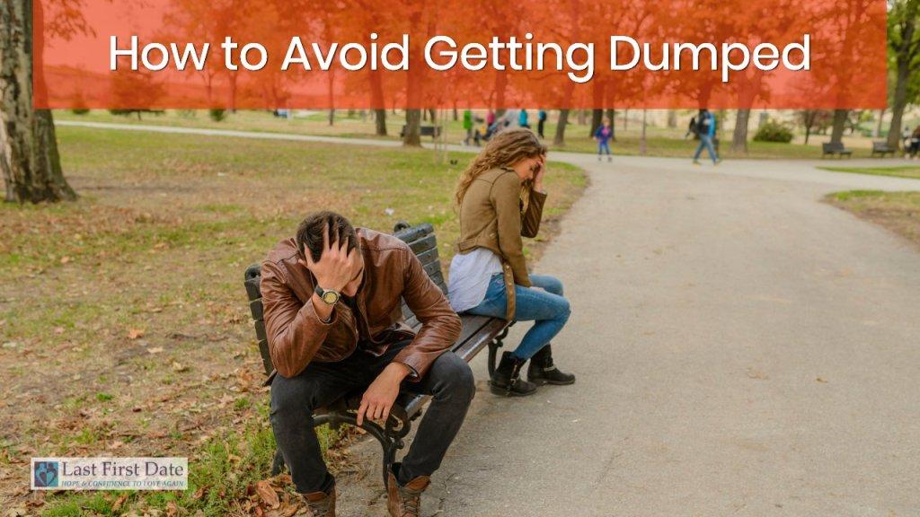 avoid getting dumped