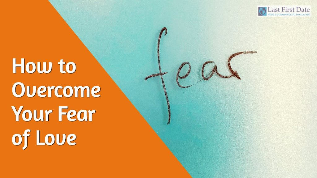 Overcome Your Fear of Love