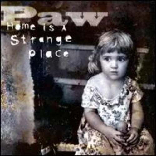 Home Is A Strange Place — Paw | Last.fm