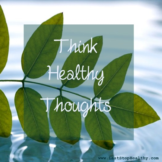 Think Healthy Thoughts!
