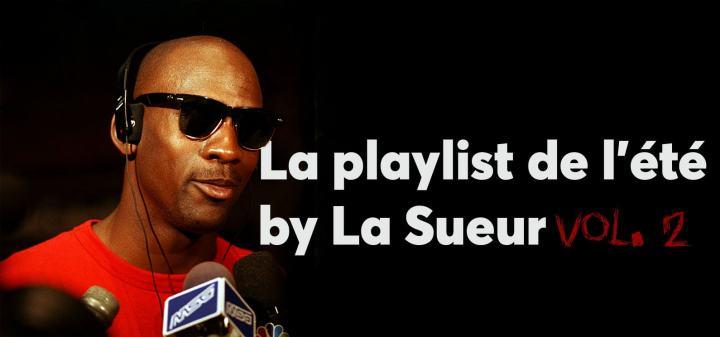 La Playlist de l'été by Sueur Vol. 2