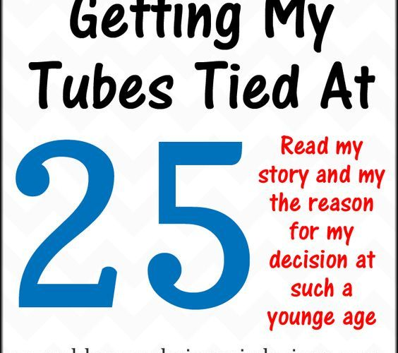 Getting My Tubes Tied At 25