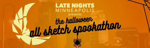 Late Nights Minneapolis presents The Halloween All Sketch Spookathon