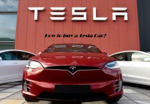 How to buy a Tesla Car?