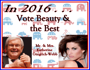 2016 GOP Election Poster -Vote Beauty and the Best, Katherine Webb and Gingich
