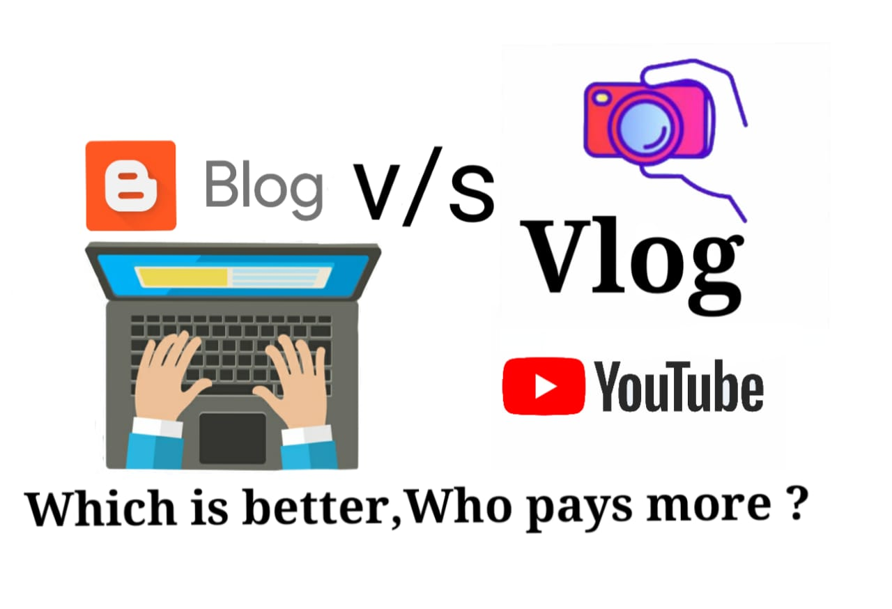 Blog vs Vlog Which is better and who pays more?