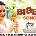 Bibby Lyrics Panga ft Kangana Ranaut - Annu Kapoor