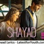 Shayad Lyrics Arijit Singh New Song - Love Aaj Kal