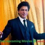 Shahrukh Khan Upcoming Movies List